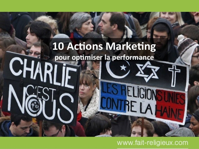 www.fait-religieux.com 10#Ac&ons#Marke&ng# pour#op&miser#la#performance#