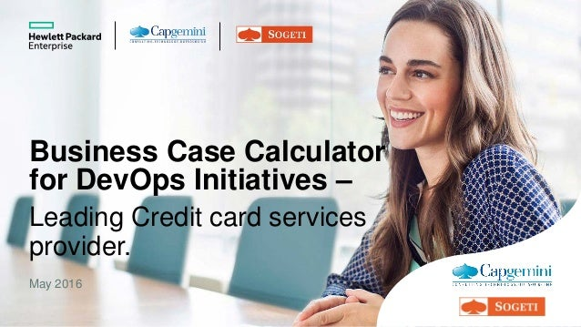 Business Case Calculator for DevOps Initiatives – May 2016 Leading Credit card services provider.