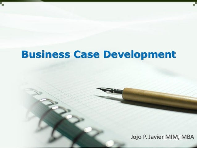 LOGO Business Case Development Jojo P. Javier MIM, MBA