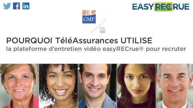 POURQUOI TéléAssurances UTILISE la plateforme d'entretien vidéo easyRECrue® pour recruter