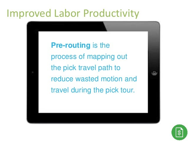 Thank You! Pre-routing is the process of mapping out the pick travel path to reduce wasted motion and travel during the pi...