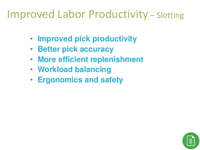 • Improved pick productivity • Better pick accuracy • More efficient replenishment • Workload balancing • Ergonomics and s...