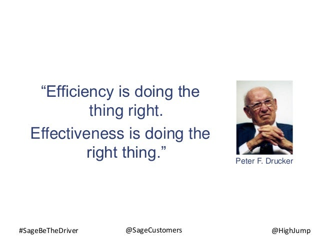 """#SageBeTheDriver @HighJump@SageCustomers """"Efficiency is doing the thing right. Effectiveness is doing the right thing."""" Pe..."""