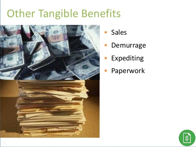 • Sales • Demurrage • Expediting • Paperwork Other Tangible Benefits 92
