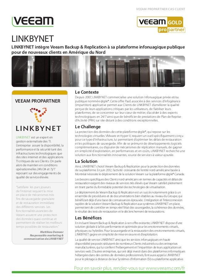 VEEAM PROPARTNER CAS CLIENTLINKBYNETLINKBYNET intègre Veeam Backup & Replication à sa plateforme infonuagique publiquepour...