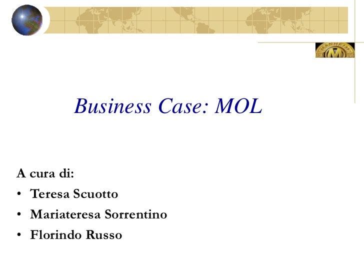 Business Case: MOLA cura di:• Teresa Scuotto• Mariateresa Sorrentino• Florindo Russo