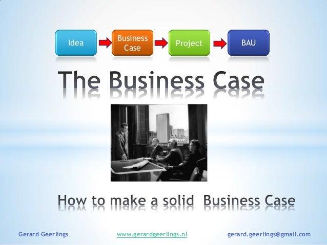 Idea Business Case Project BAU Gerard Geerlings www.gerardgeerlings.nl gerard.geerlings@gmail.com