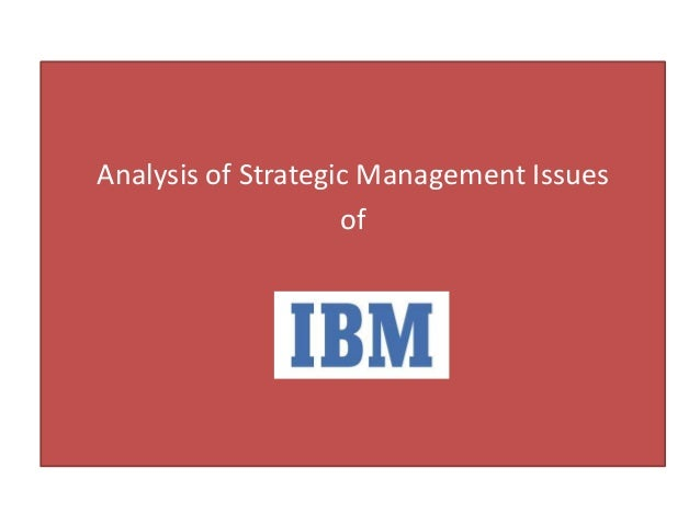 Analysis of Strategic Management Issues of