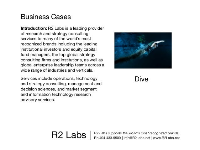 Business CasesIntroduction: R2 Labs is a leading providerof research and strategy consultingservices to many of the world'...