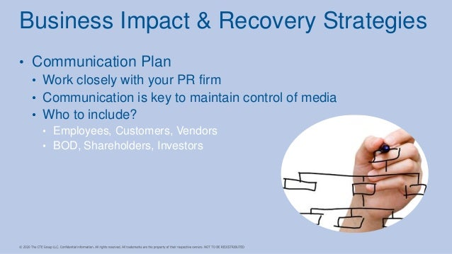 • Communication Plan • Work closely with your PR firm • Communication is key to maintain control of media • Who to include...