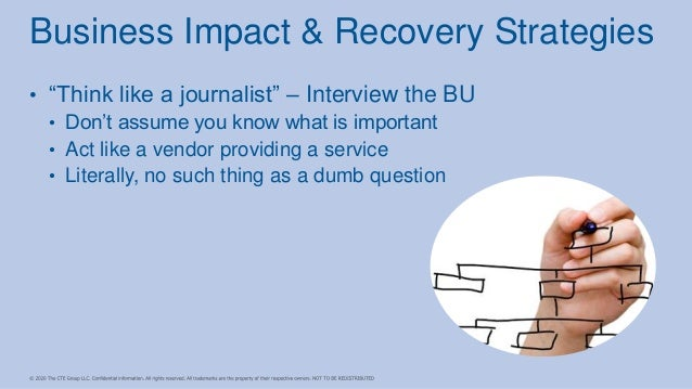 """• """"Think like a journalist"""" – Interview the BU • Don't assume you know what is important • Act like a vendor providing a s..."""