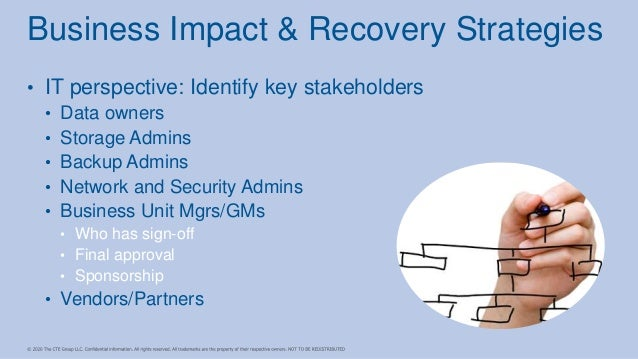 • IT perspective: Identify key stakeholders • Data owners • Storage Admins • Backup Admins • Network and Security Admins •...