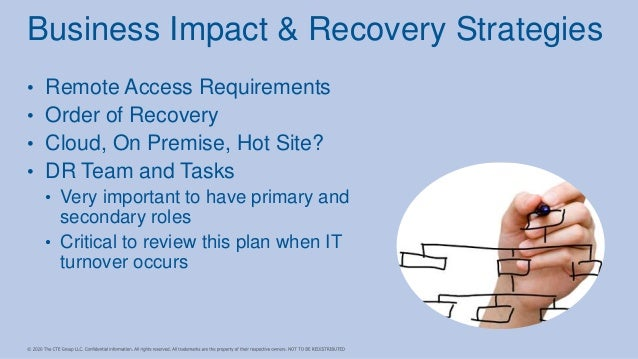 • Remote Access Requirements • Order of Recovery • Cloud, On Premise, Hot Site? • DR Team and Tasks • Very important to ha...
