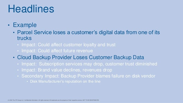 • Example • Parcel Service loses a customer's digital data from one of its trucks • Impact: Could affect customer loyalty ...