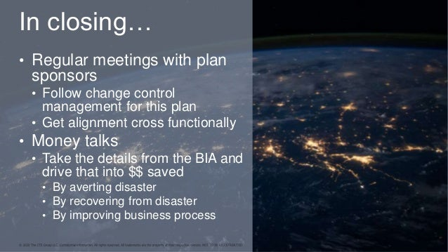 In closing… • Regular meetings with plan sponsors • Follow change control management for this plan • Get alignment cross f...