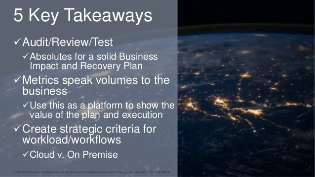 5 Key Takeaways Audit/Review/Test Absolutes for a solid Business Impact and Recovery Plan Metrics speak volumes to the ...