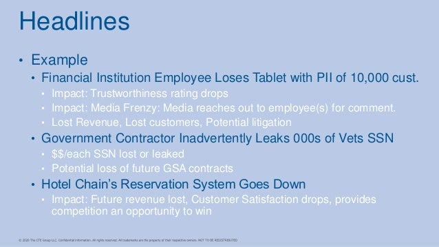 • Example • Financial Institution Employee Loses Tablet with PII of 10,000 cust. • Impact: Trustworthiness rating drops • ...
