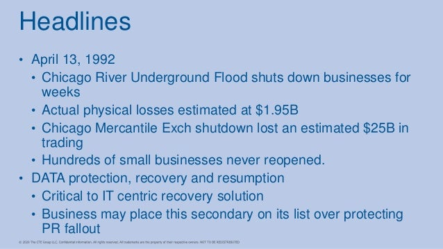 • April 13, 1992 • Chicago River Underground Flood shuts down businesses for weeks • Actual physical losses estimated at $...