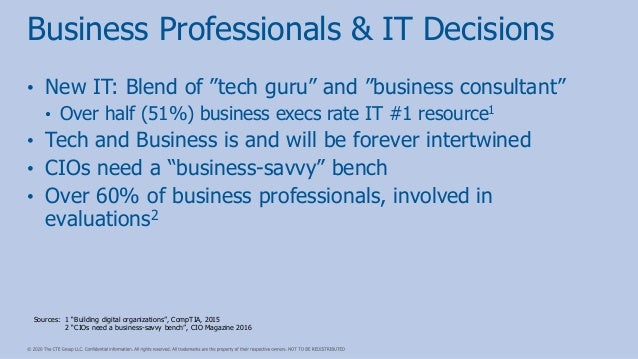 """• New IT: Blend of """"tech guru"""" and """"business consultant"""" • Over half (51%) business execs rate IT #1 resource1 • Tech and ..."""