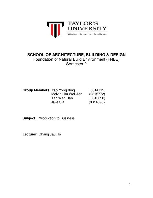SCHOOL OF ARCHITECTURE, BUILDING & DESIGN Foundation of Natural Build Environment (FNBE) Semester 2  Group Members: Yap Yo...