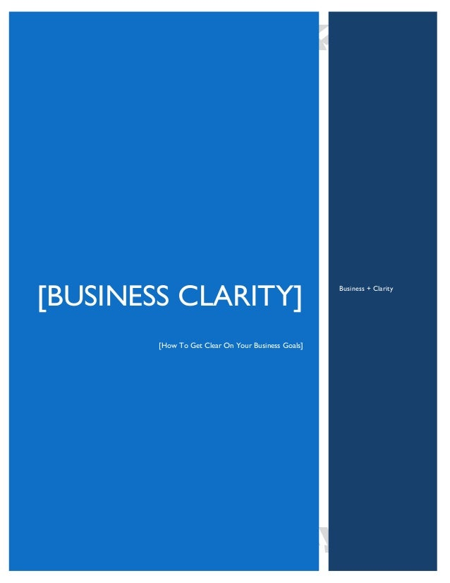 [BUSINESS CLARITY] [How To Get Clear On Your Business Goals] Business + Clarity