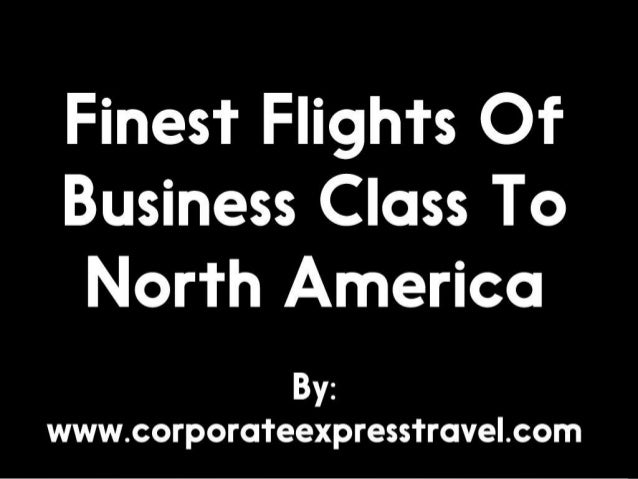 Finest Flights Of Business Class To North America