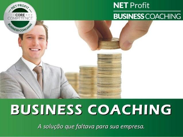 BUSINESS COACHING  A solução que faltava para sua empresa.