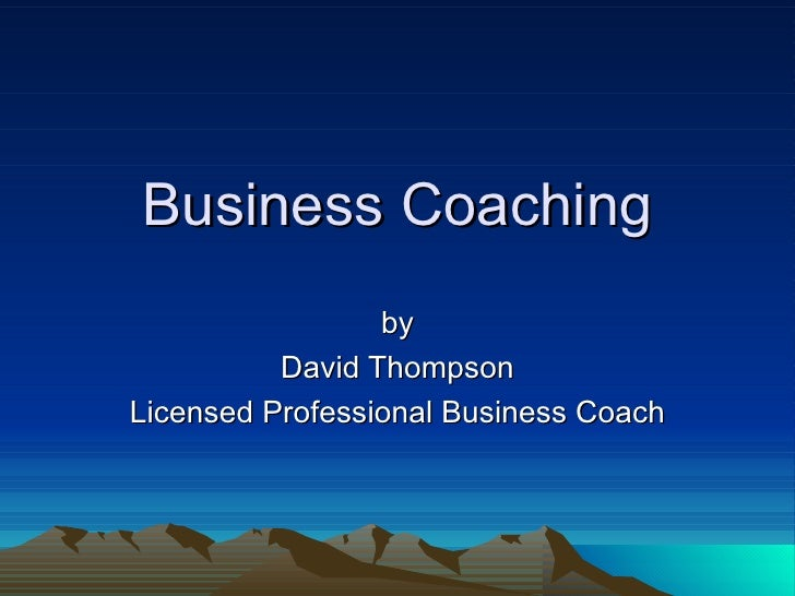 Business Coaching by David Thompson Licensed Professional Business Coach