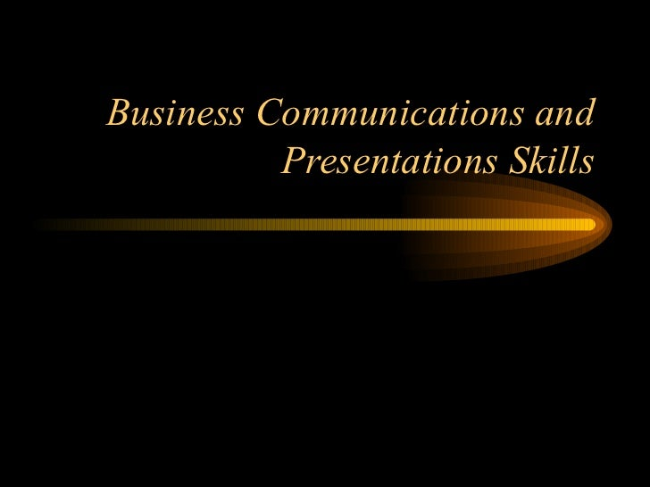 Business Communications and Presentations Skills