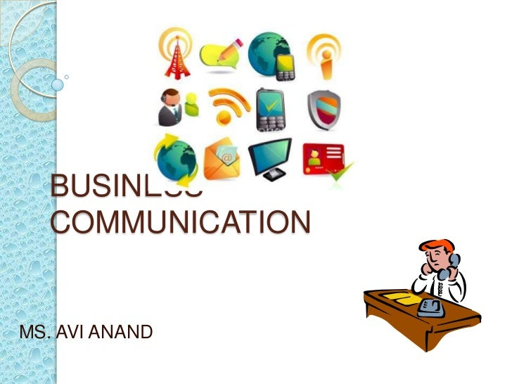BUSINESS  COMMUNICATIONMS. AVI ANAND
