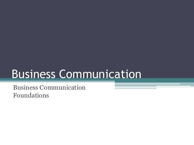 Business CommunicationBusiness CommunicationFoundations