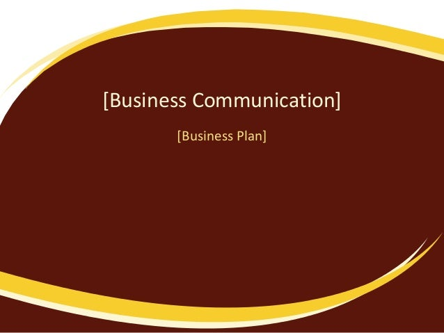 [Business Communication] [Business Plan]