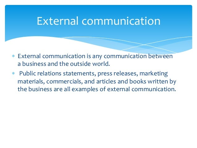 external communication in the organization Internal collaboration enables employees to enhance communication,  external and internal collaboration should demonstrate business impact across the organization.