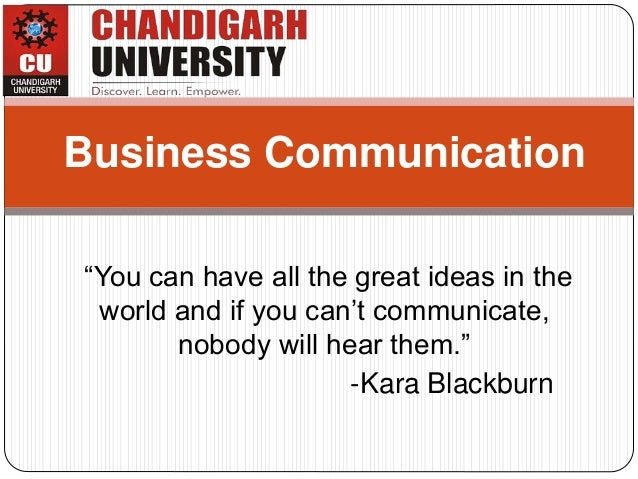 """You can have all the great ideas in the world and if you can't communicate, nobody will hear them."" -Kara Blackburn Busin..."