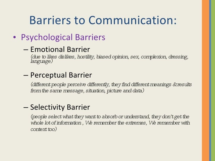 business communication psychological barriers to communication Psychological barriers to communication abusive situations this is a huge barrier to communication this is because if you are violent towards a person they are sure.