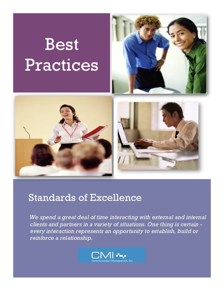 BestPracticesStandards of ExcellenceWe spend a great deal of time interacting with external and internalclients and partne...