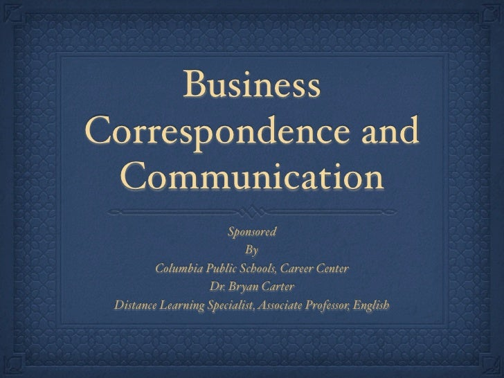 Business Correspondence and  Communication                        Sponsored                            By          Columbi...