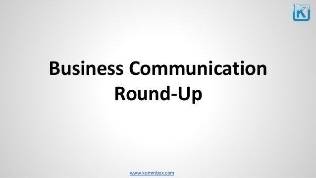 www.kommbox.com Business Communication Round-Up