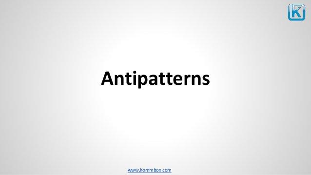 www.kommbox.com Antipatterns