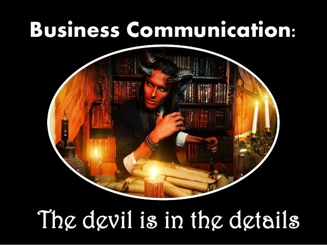 Business Communication: The devil is in the details