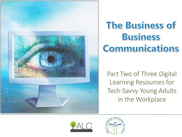 Part Two of Three Digital  Learning Resources for  Tech-Savvy Young Adults  in the Workplace