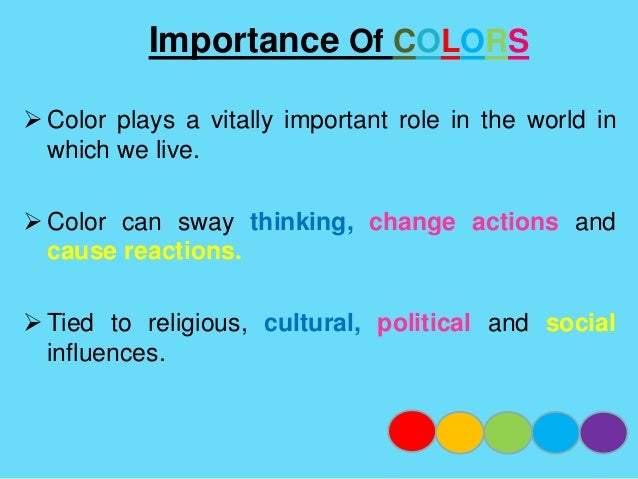 Effectiveness of COLORS in marketplace  It is a vital key in communicating positive,  enticing and irresistible image for...