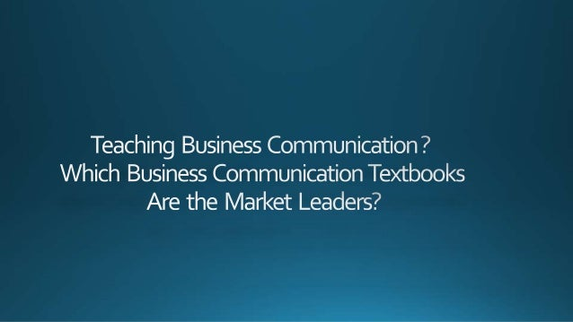 Business CommunicationToday, ThirteenthEdition How does your textbook compare to Business CommunicationToday?