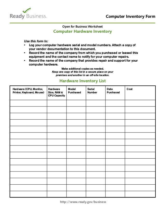 Computer Inventory Form http://www.ready.gov/business Use this form to: • Log your computer hardware serial and model numb...