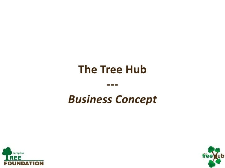 The Tree Hub---Business Concept<br />