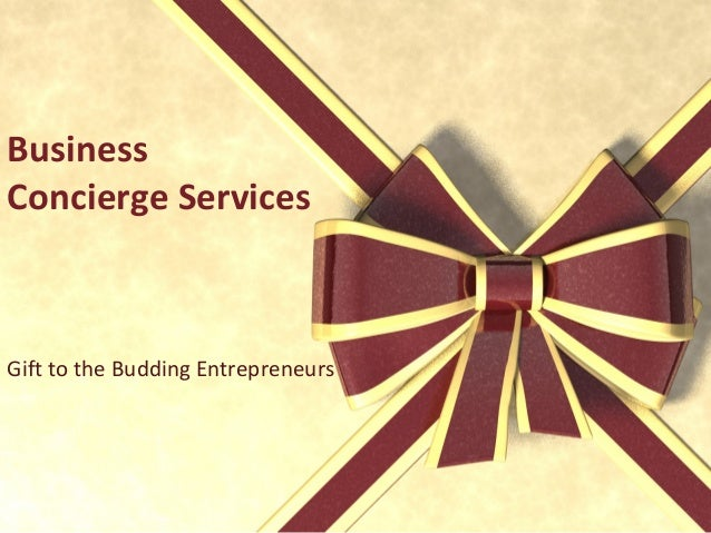 Business Concierge Services Gift to the Budding Entrepreneurs