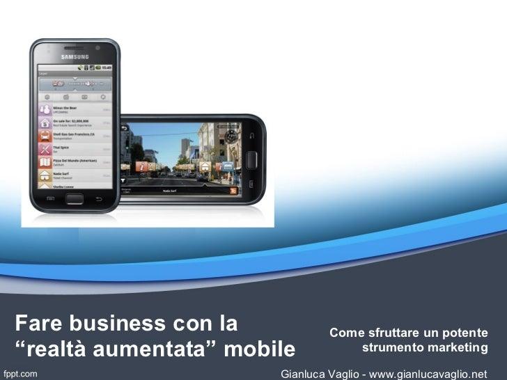 """Fare business con la            Come sfruttare un potente""""realtà aumentata"""" mobile           strumento marketing          ..."""