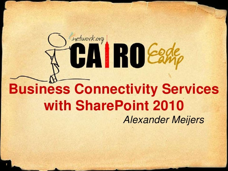 Business Connectivity Serviceswith SharePoint 2010<br />Alexander Meijers<br />1<br />