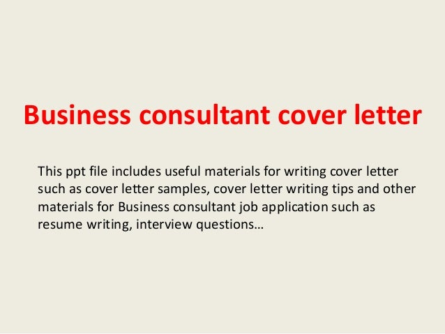 business consultant cover letter this ppt file includes useful materials for writing cover letter such as. Resume Example. Resume CV Cover Letter