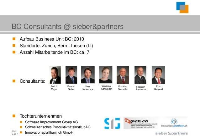 ait      BC Consultants @ sieber&partners      Aufbau Business Unit BC: 2010      Standorte: Zürich, Bern, Triesen (LI) ...